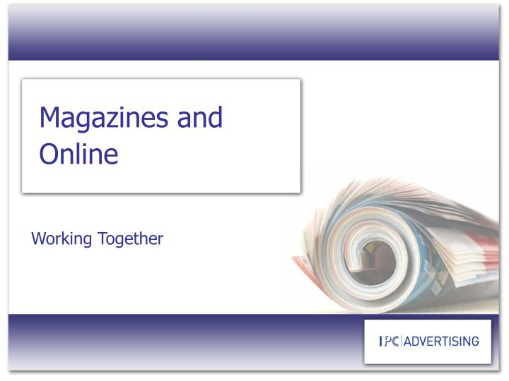 Magazines and Online
