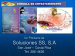 un producto de soluciones ss s a san jos costa rica tel 286 4626