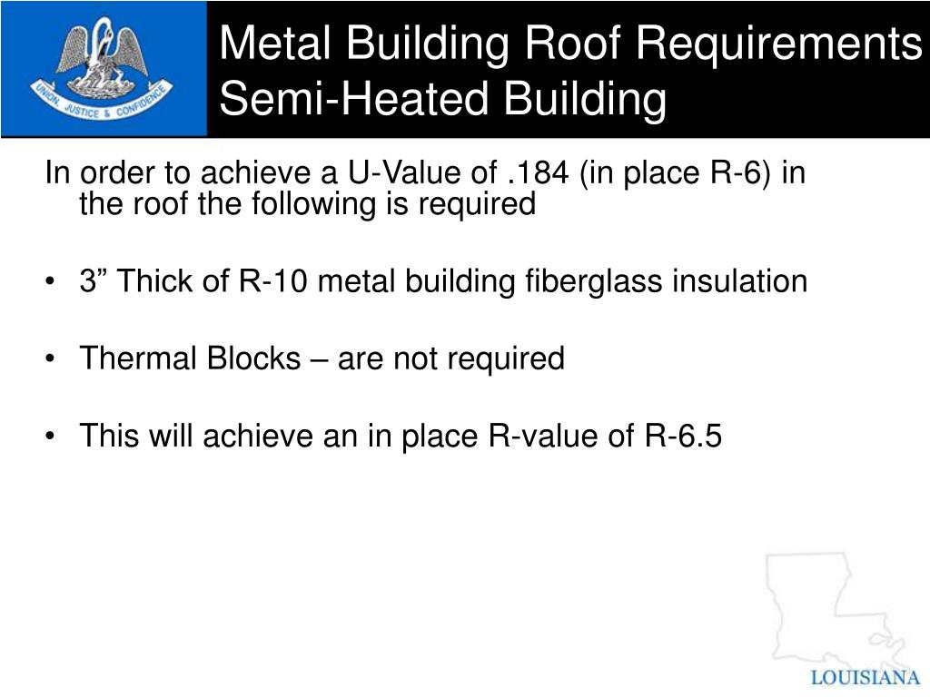 Metal Building Roof Requirements Semi-Heated Building