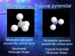 tetrahedral vs trigonal pyramidal