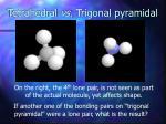 tetrahedral vs trigonal pyramidal10