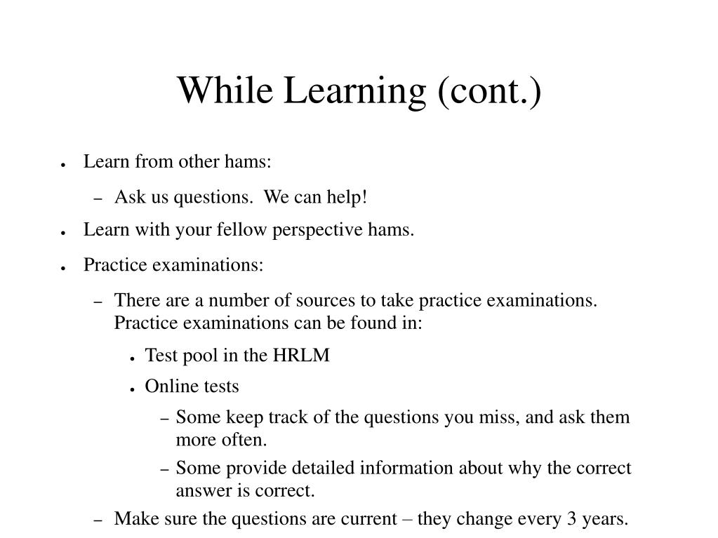 While Learning (cont.)