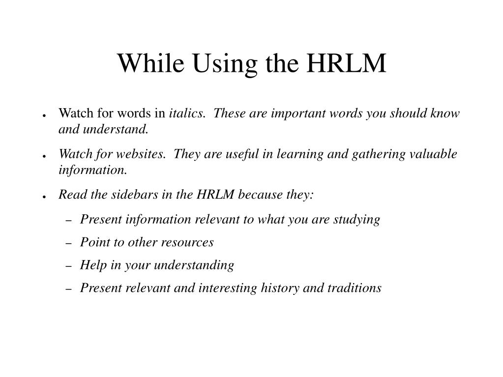 While Using the HRLM