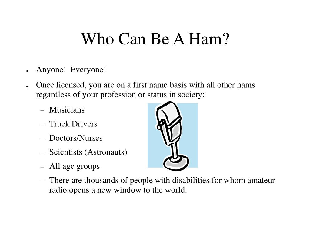 Who Can Be A Ham?