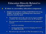 education directly related to employment83