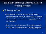 job skills training directly related to employment79