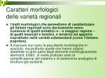 caratteri morfologici delle variet regionali