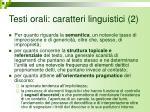 testi orali caratteri linguistici 2