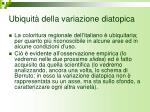 ubiquit della variazione diatopica