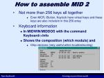 how to assemble mid 2