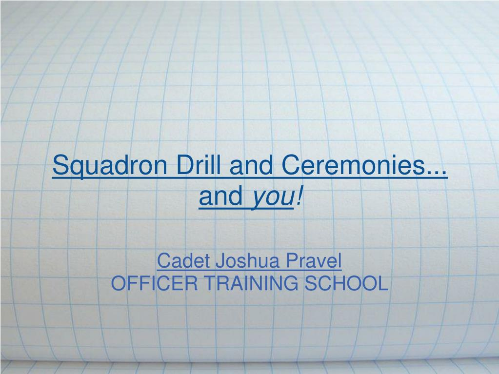 squadron drill and ceremonies and you l.
