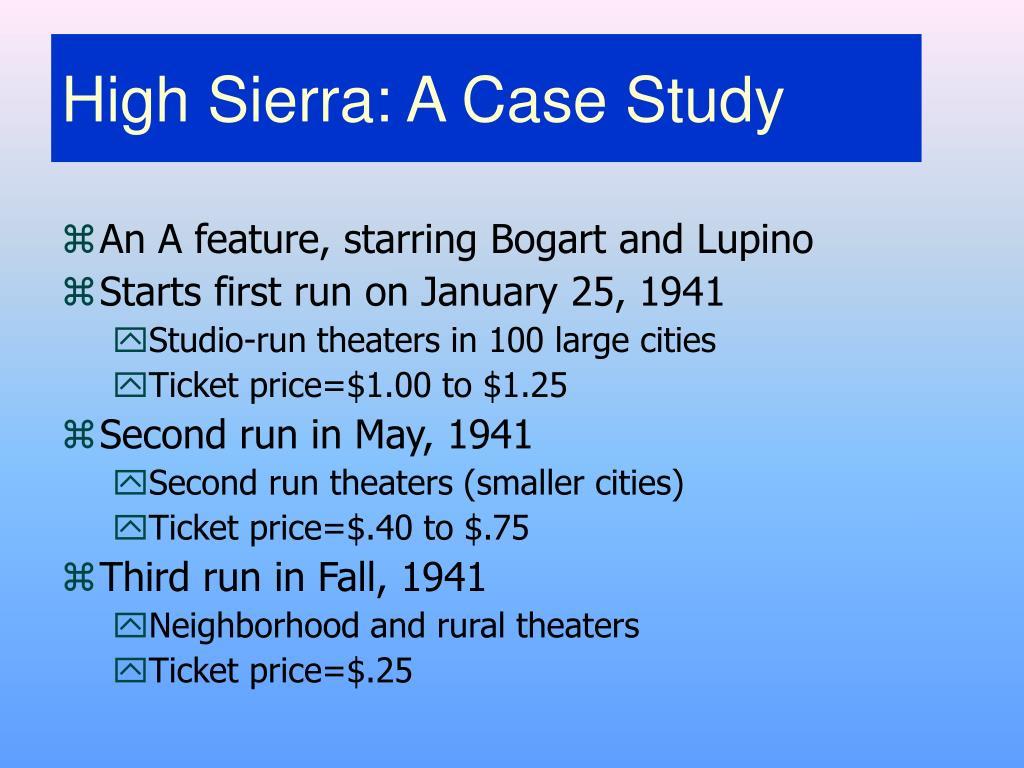 High Sierra: A Case Study