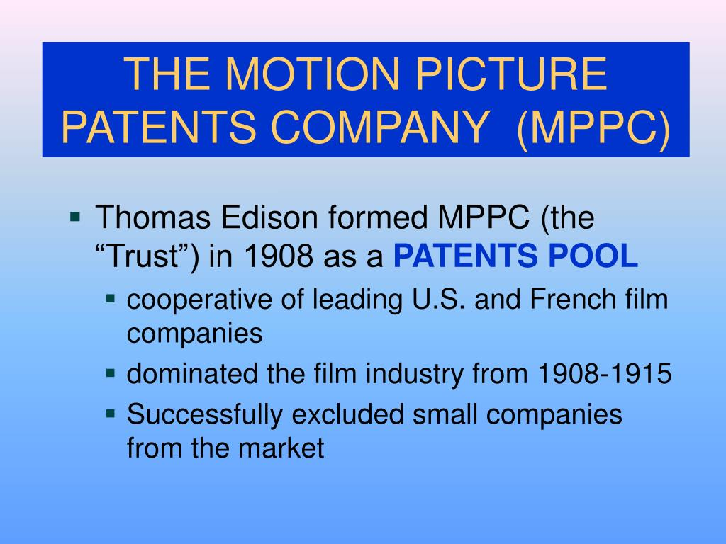 THE MOTION PICTURE PATENTS COMPANY  (MPPC)