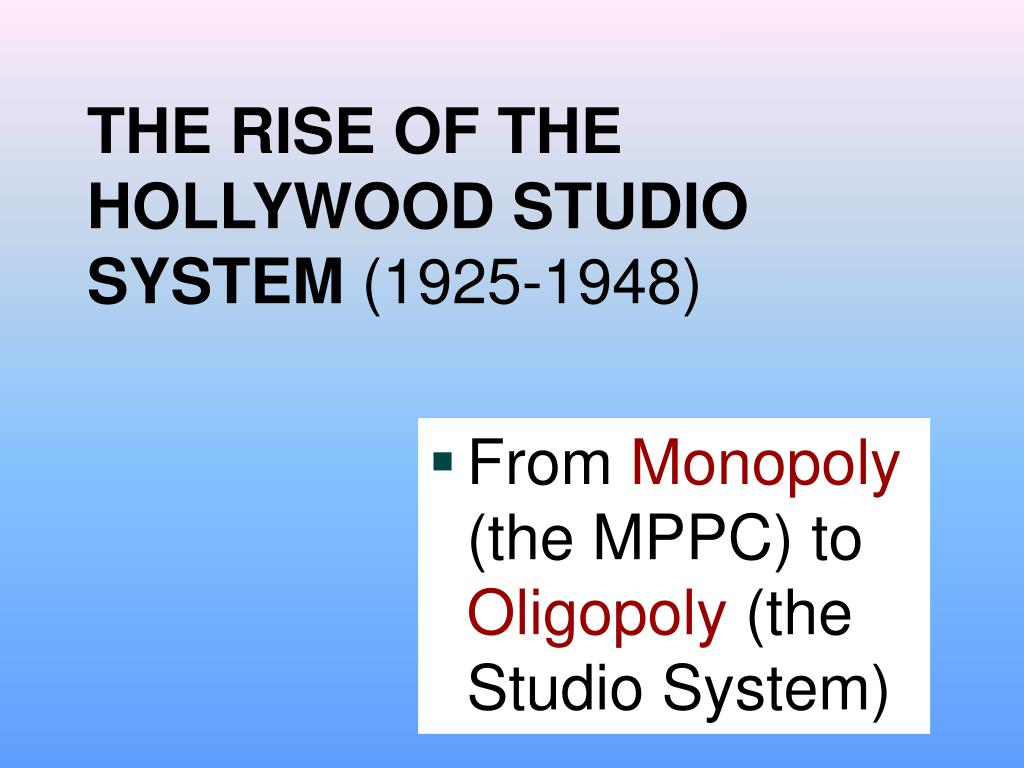 THE RISE OF THE HOLLYWOOD STUDIO SYSTEM