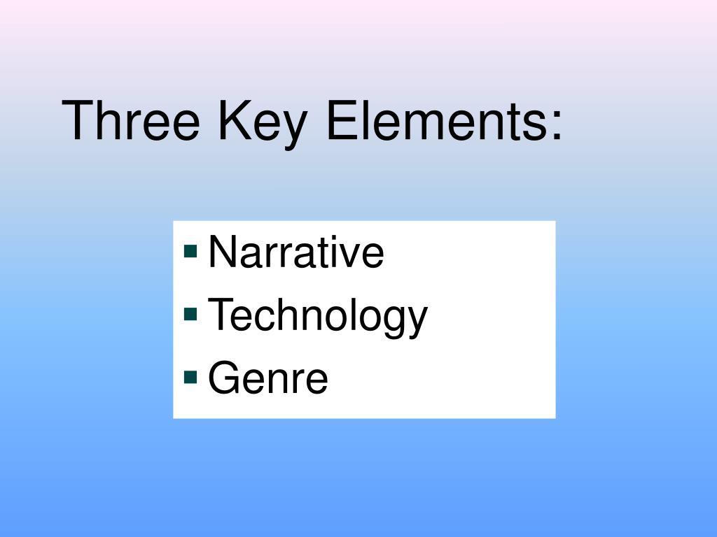 Three Key Elements: