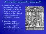 mystery plays performed by trade guilds
