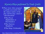 mystery plays performed by trade guilds25