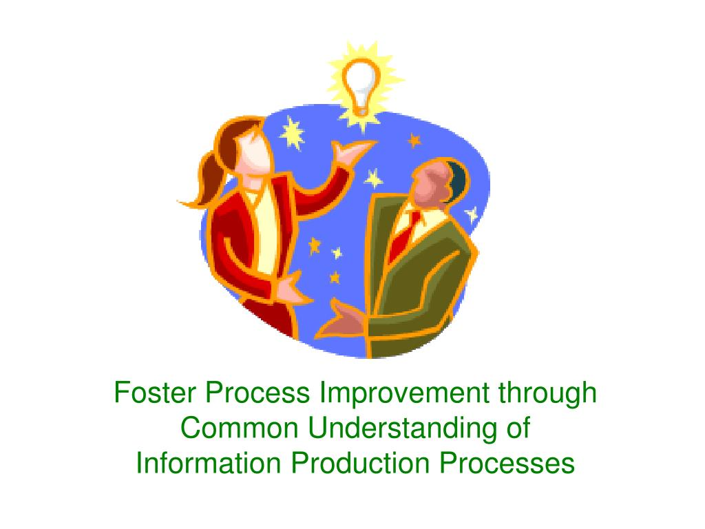 Foster Process Improvement through Common Understanding of Information Production Processes