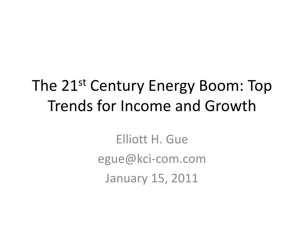 the 21 st century energy boom top trends for income and growth l.