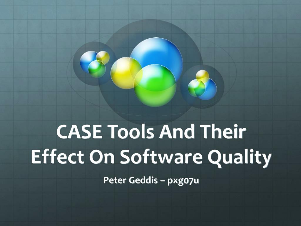 case tools and their effect on software quality l.