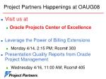 project partners happenings at oaug08