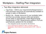 workplans staffing plan integration