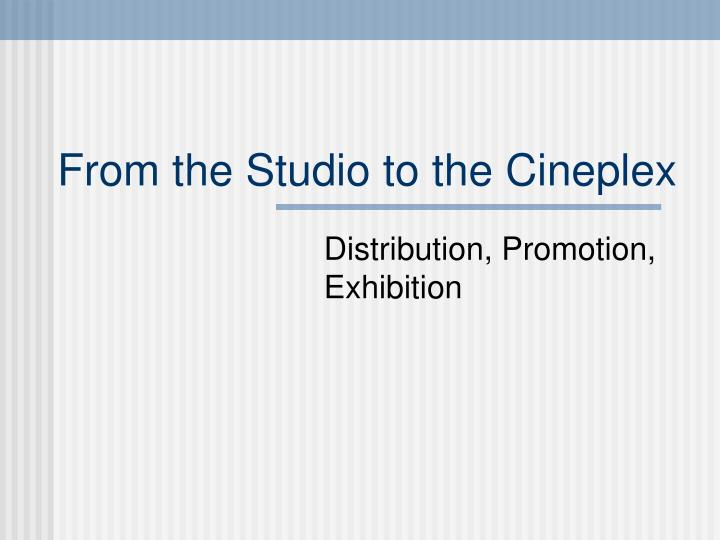 From the studio to the cineplex