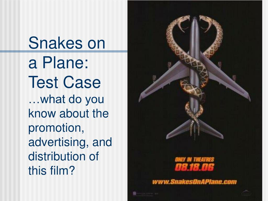 Snakes on a Plane: Test Case