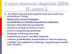 a major depresszi diagn zisa dsm iv szerint i