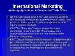 international marketing kentucky agricultural commercial trade office6