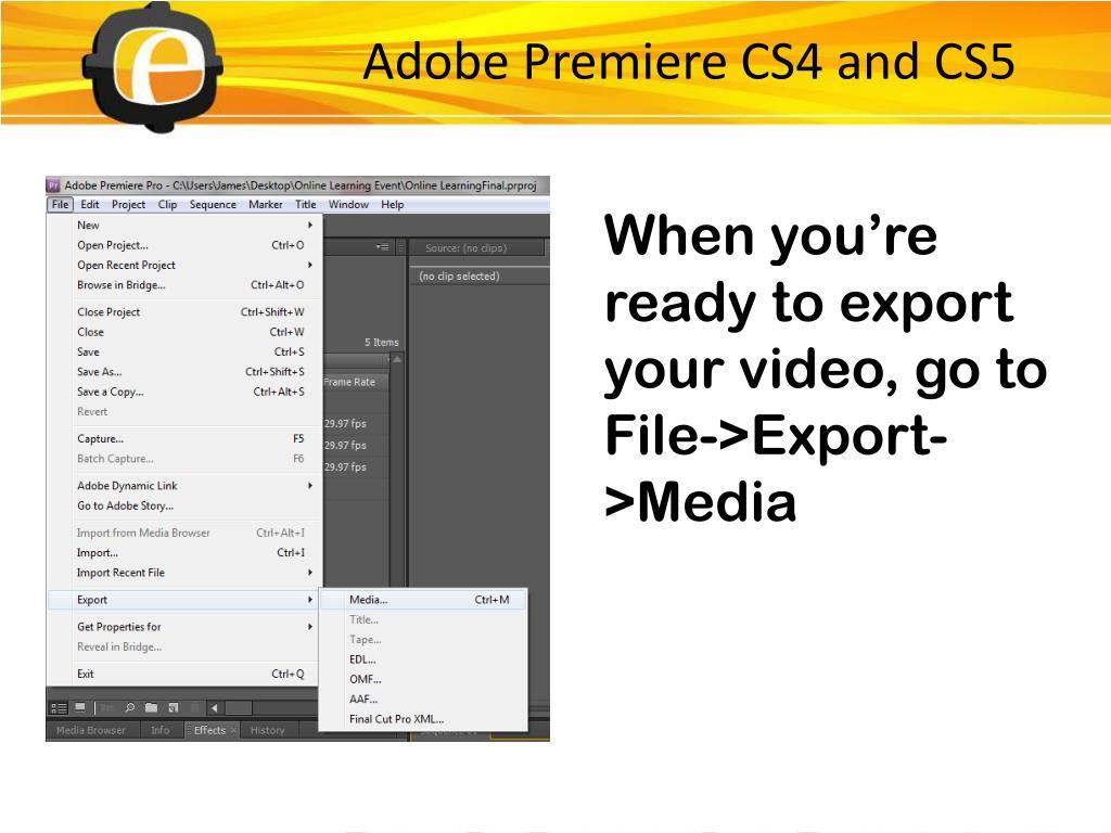 Adobe Premiere CS4 and CS5