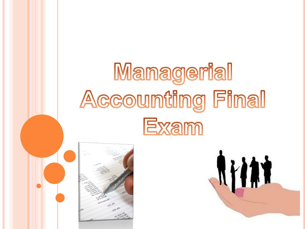managerial accounting exam Study flashcards on managerial accounting final quiz and review questions at cramcom quickly memorize the terms, phrases and much more cramcom makes it easy to get the grade you want.