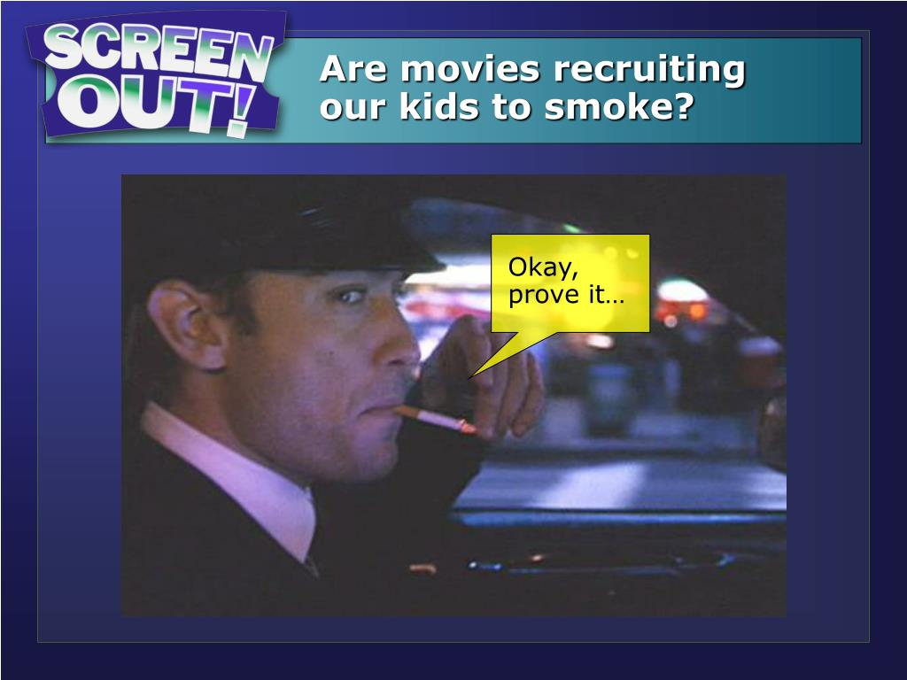 Are movies recruiting   our kids to smoke?