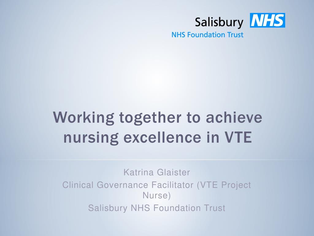 working together to achieve nursing excellence in vte l.