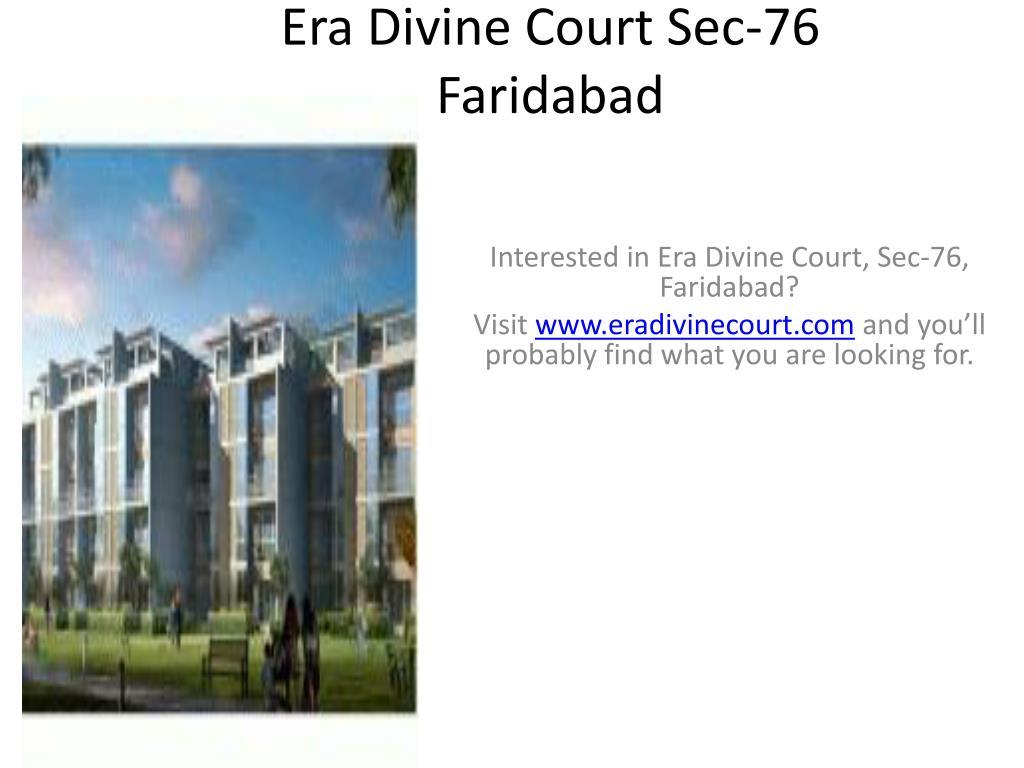era divine court sec 76 faridabad l.