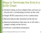 ways to terminate the end of a scsi chain