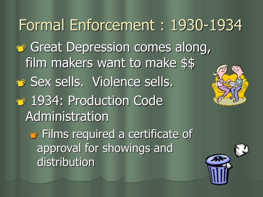 Formal Enforcement : 1930-1934