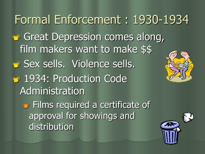 Formal enforcement 1930 1934