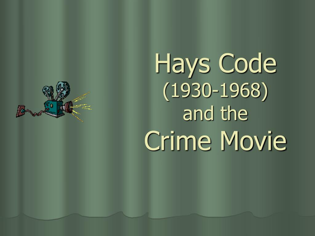 hays code 1930 1968 and the crime movie l.