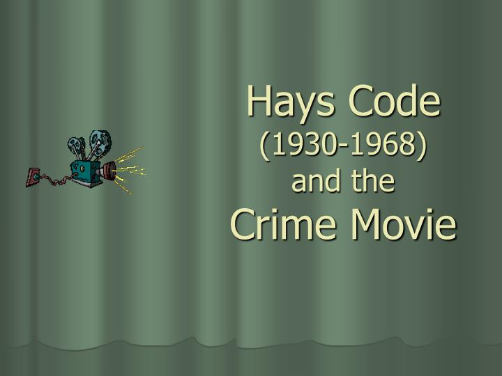 Hays code 1930 1968 and the crime movie