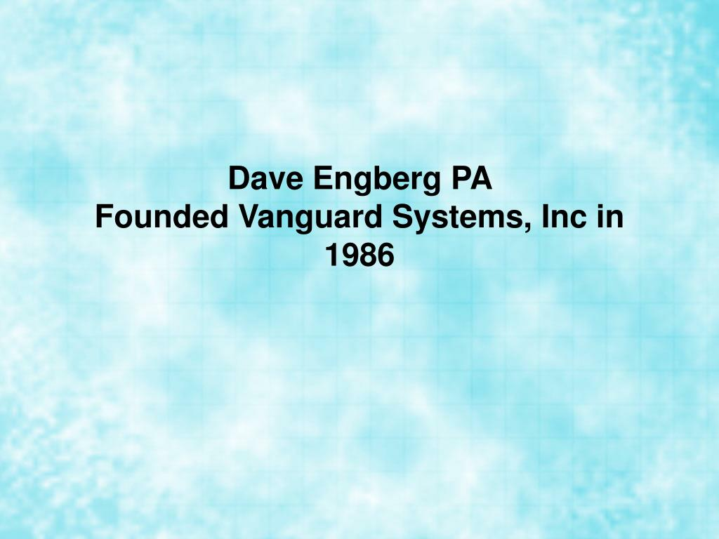 dave engberg pa founded vanguard systems inc in 1986 l.
