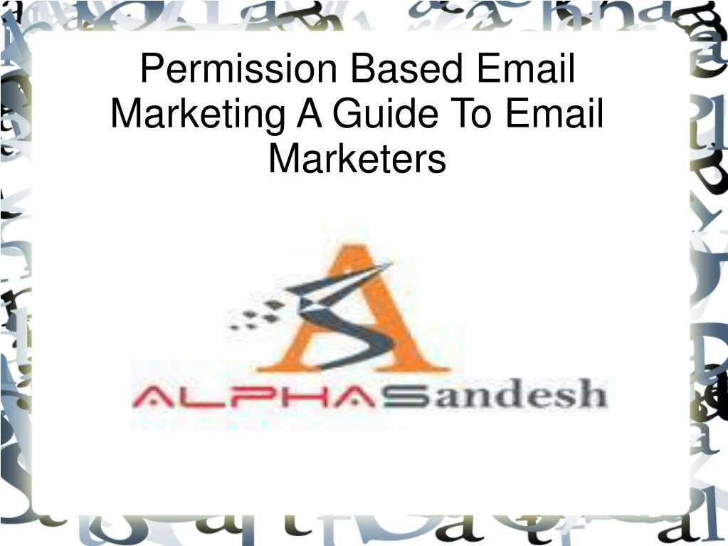permission based email marketing a guide to email marketers l.