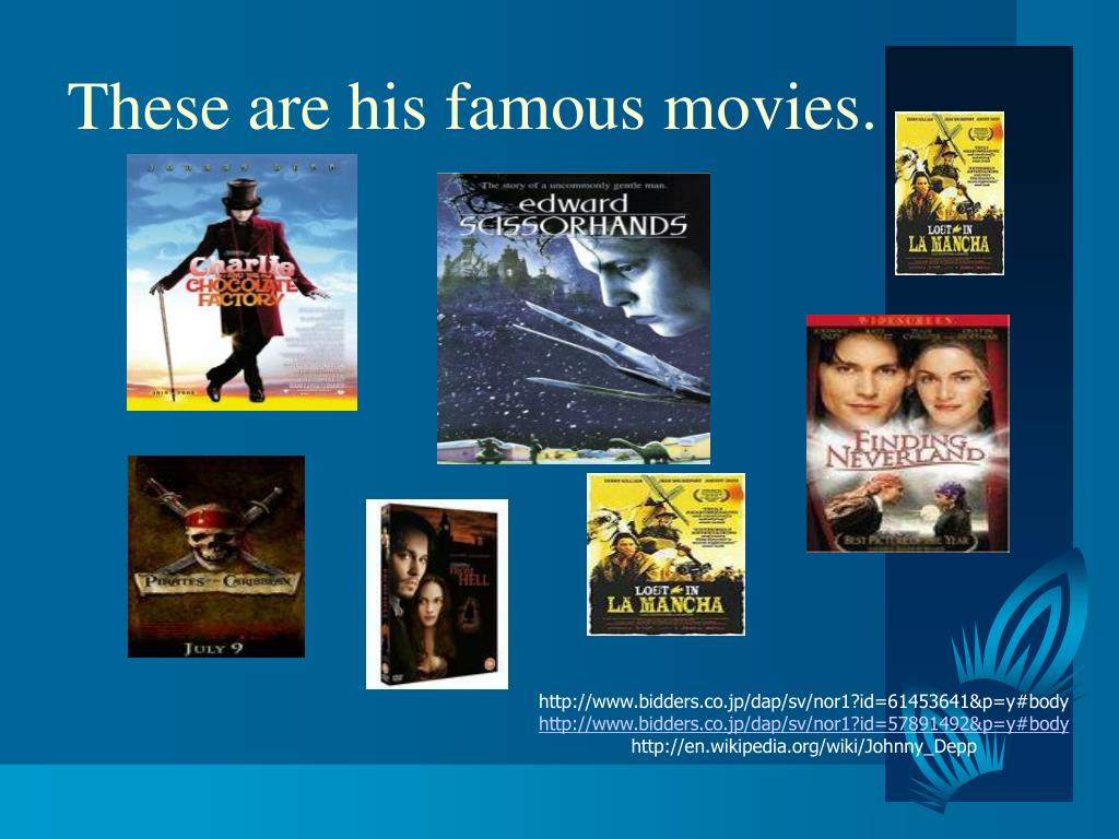 These are his famous movies.