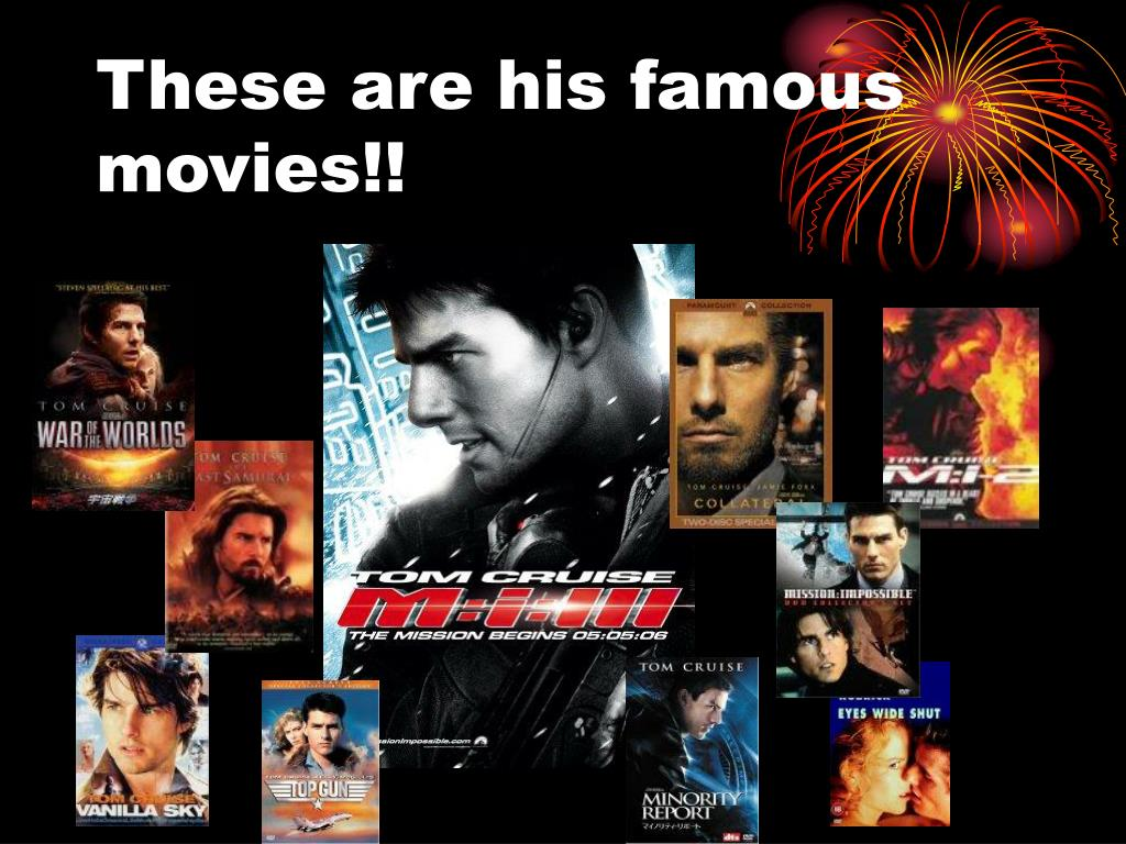 These are his famous movies!!