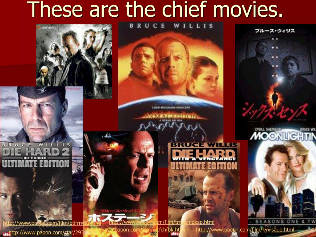 These are the chief movies.