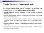 podzia funduszy inwestycyjnych