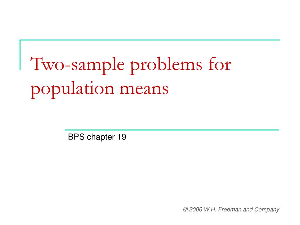 two sample problems for population means l.