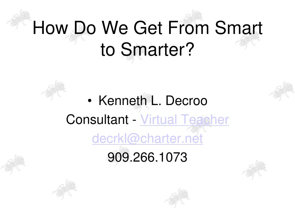 how do we get from smart to smarter l.
