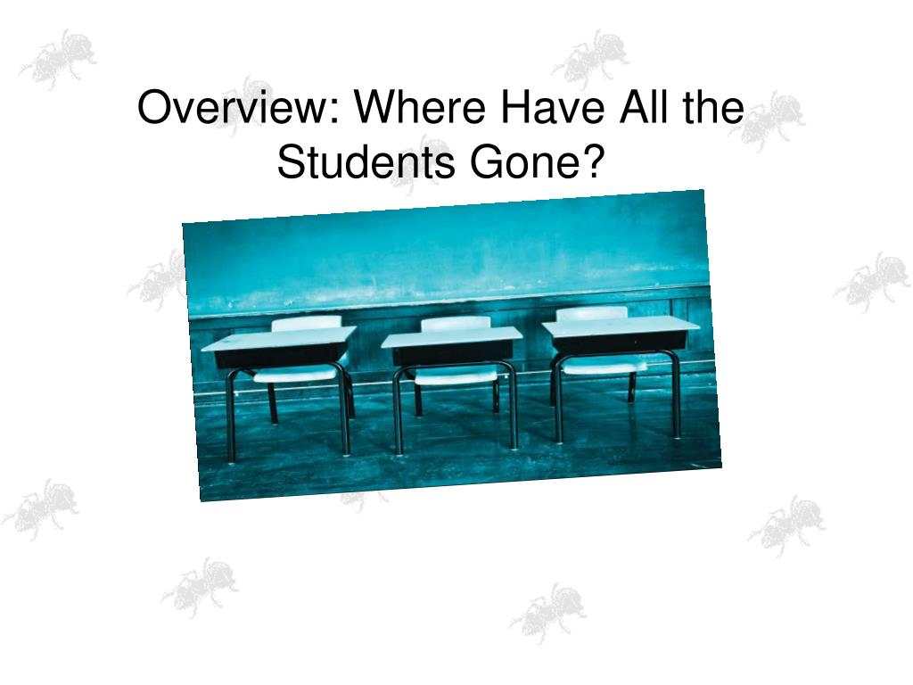Overview: Where Have All the Students Gone?