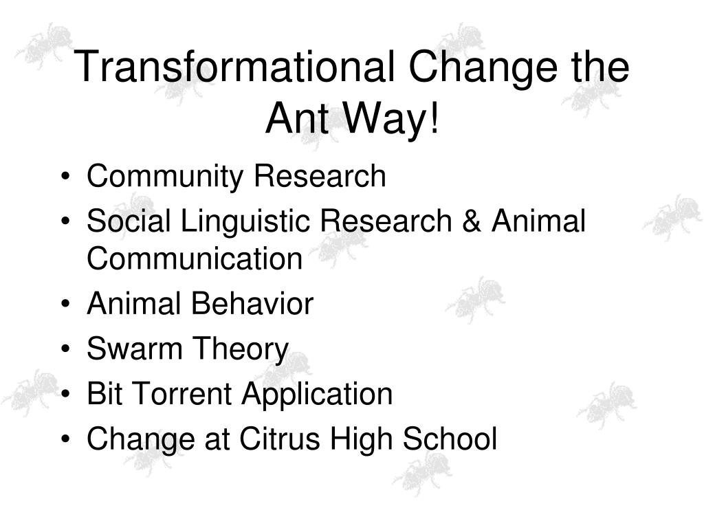 Transformational Change the Ant Way!
